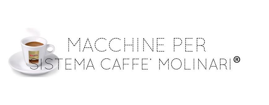 MACCHINE PER SISTEMA CAFFE' MOLINARI®