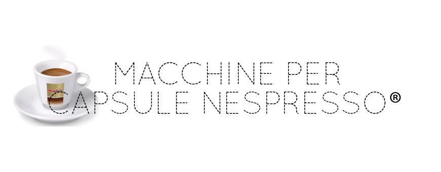 MACCHINE PER CAPSULE NESPRESSO®